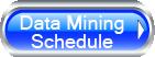 Data Mining Schedule Button